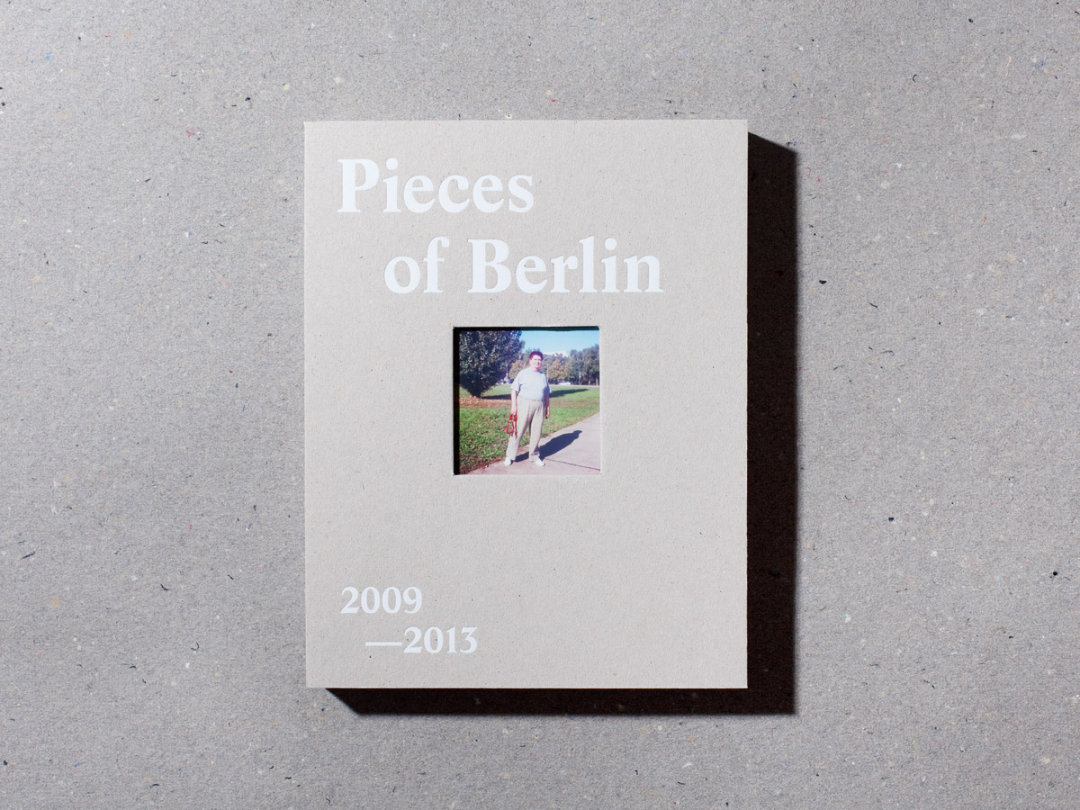 Pieces of Berlin 2009-2013 Book Buch Cover