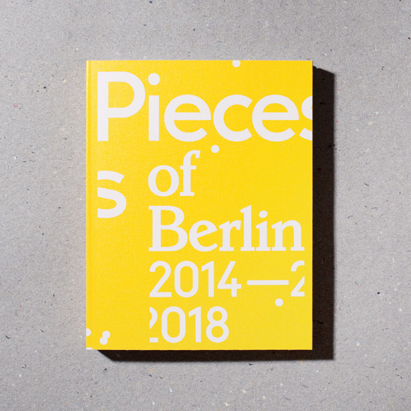 Pieces of Berlin 2014-2018 Book Buch Cover